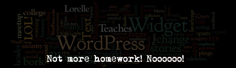 lorelle teaches wordpress homework assignments