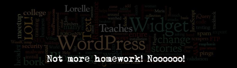lorelle teaches wordpress homework assignments