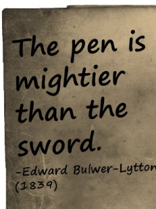 Quote - the pen is mightier than the sword.